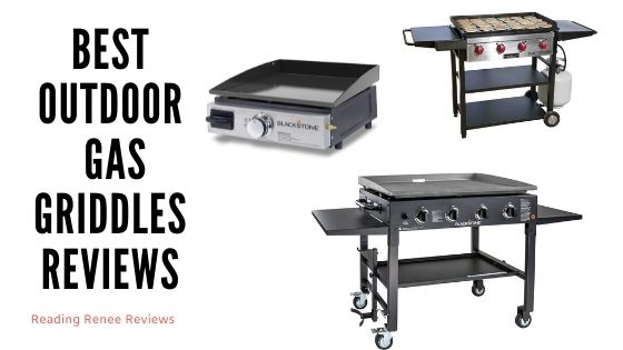 Best Outdoor Gas Griddles 2021 Reviews & User Buying Guide